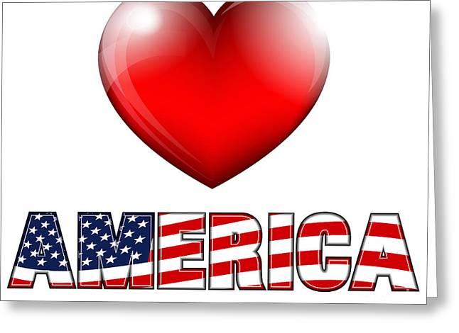 4th July Digital Art Greeting Cards - Love America Greeting Card by Fenton Wylam