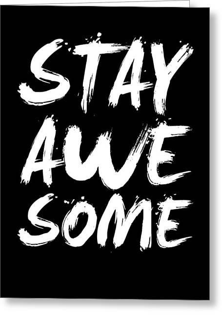 Sports Posters Digital Art Greeting Cards - Stay Awesome Poster Black Greeting Card by Naxart Studio