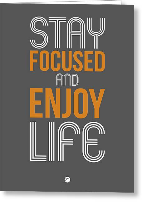 Motivational Poster Greeting Cards - Stay Focused and Enjoy Life 2 Greeting Card by Naxart Studio