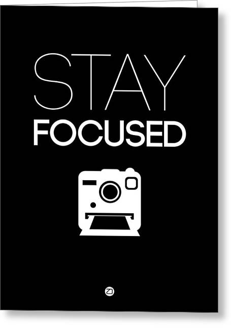 Stay Focused Poster 1 Greeting Card by Naxart Studio