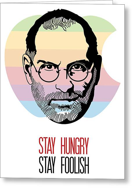 Stay Hungry Stay Foolish Greeting Card by Florian Rodarte