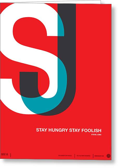 Brainy Greeting Cards - Stay Hungry Stay Foolsih Poster Greeting Card by Naxart Studio