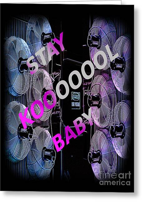 Electric Fan Greeting Cards - Stay Kool Baby Greeting Card by The Stone Age