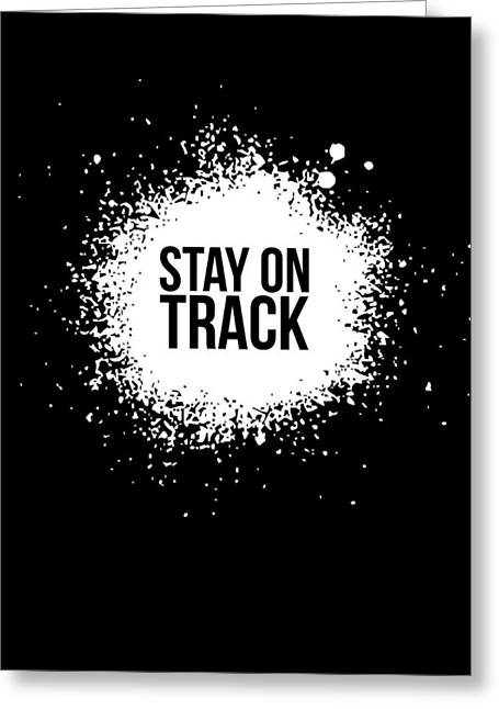 Stay On Track Poster Black Greeting Card by Naxart Studio
