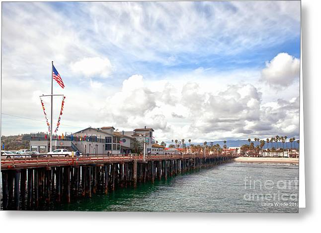 Stearns Wharf Greeting Cards - Stearns Wharf Santa Barbara California Greeting Card by Artist and Photographer Laura Wrede