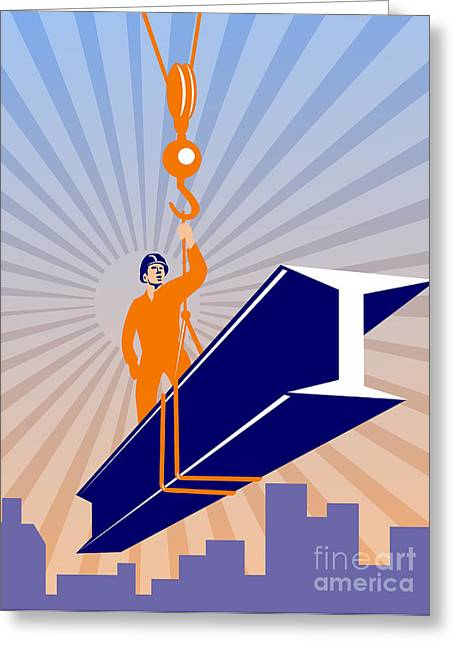 Construction Workers Greeting Cards - Steel Worker I-Beam Girder Ride Retro Poster Greeting Card by Aloysius Patrimonio