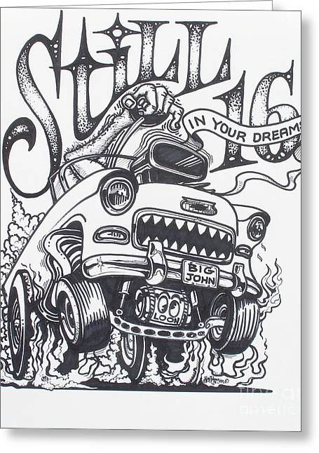 Rat Fink Greeting Cards - Still 16 in your mind Greeting Card by Alan Johnson