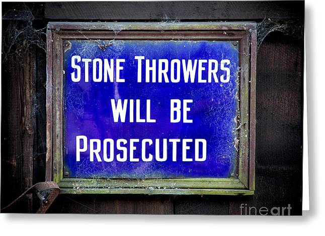 Old Sign Greeting Cards - Stone Throwers Be Warned Greeting Card by Adrian Evans