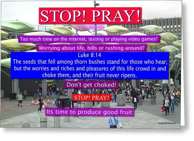 Bible Pastels Greeting Cards - Stop Pray Greeting Card by Bible Verse Pictures