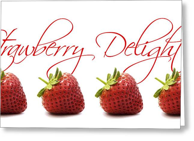 Kitchen Photos Digital Greeting Cards - Strawberry Delight Greeting Card by Natalie Kinnear