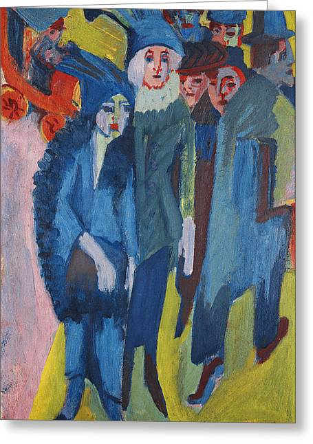 Routine Greeting Cards - Street Scene Greeting Card by Ernst Ludwig Kirchner