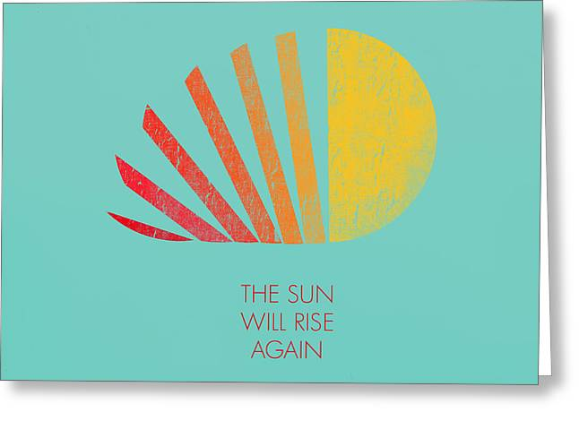 Motivation Greeting Cards - Sun Will Rise Again Greeting Card by Budi Satria Kwan