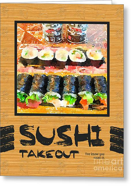 Sushi Takeout You Know You Want It Japanese Food Greeting Card by Beverly Claire Kaiya