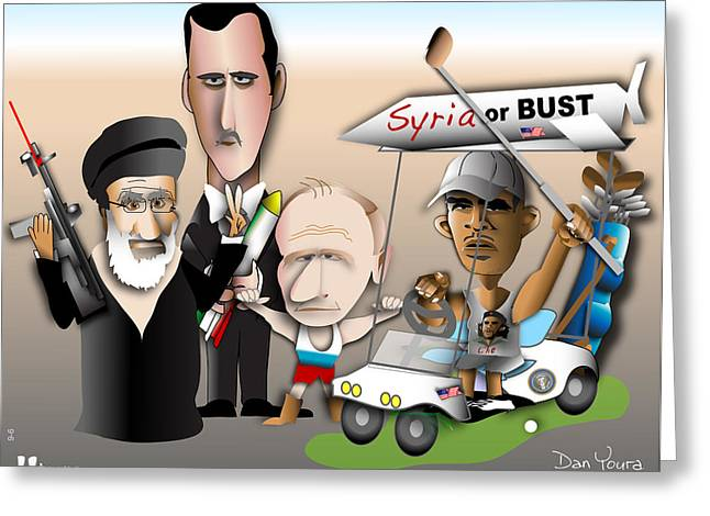 President Obama Greeting Cards - Syria or Bust Greeting Card by Dan Youra