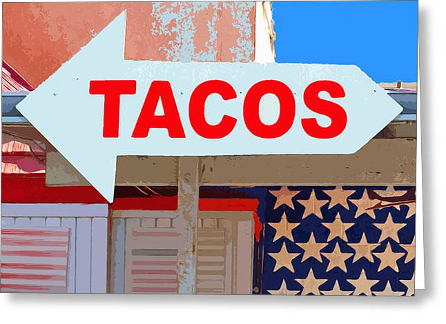 Thru Greeting Cards - Tacos Greeting Card by Charlette Miller