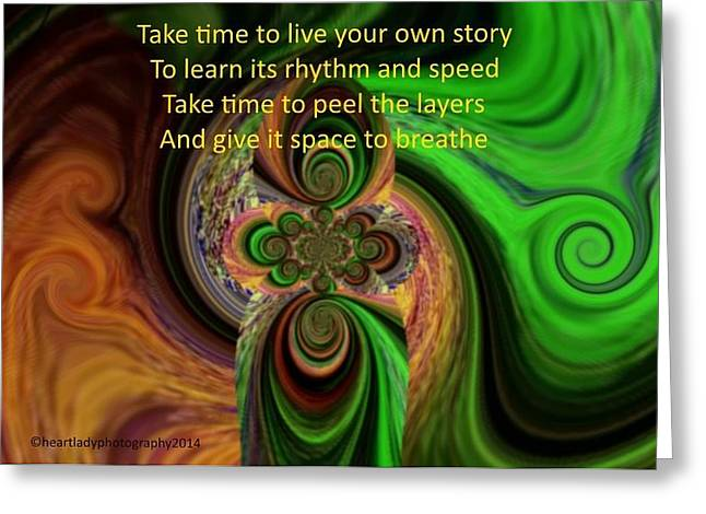 Live And Learn Greeting Cards - Take Time to Live Your Own Story Greeting Card by Tanya Levy