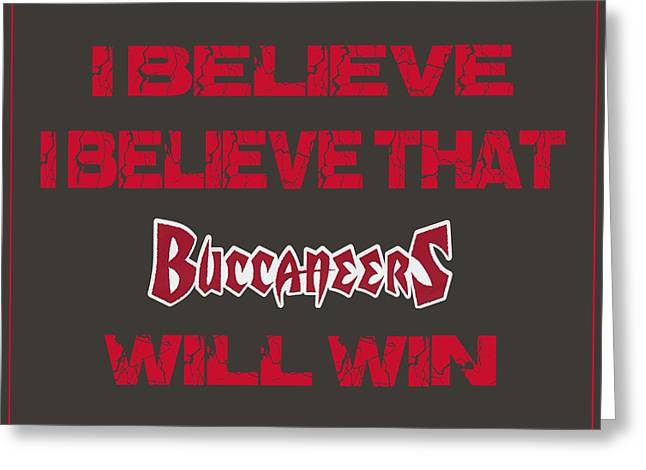 I-phone Case Greeting Cards - Tampa Bay Buccaneers I Believe Greeting Card by Joe Hamilton