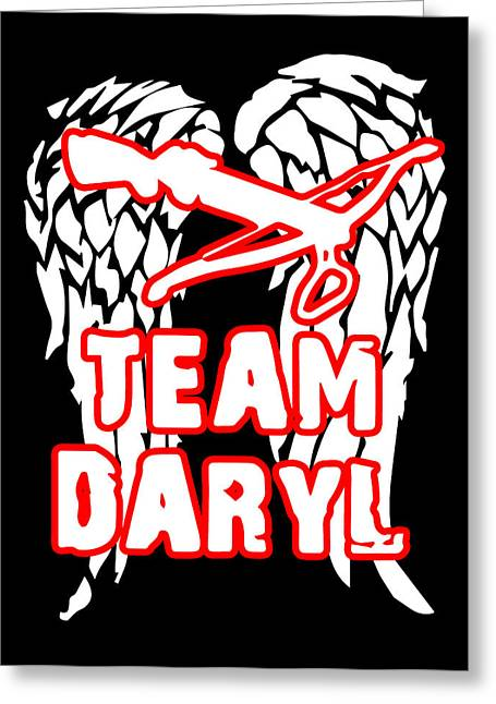 Fandom Greeting Cards - Team Daryl Greeting Card by Jera Sky