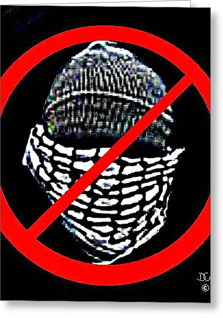 Terrorist Paintings Greeting Cards - Terrorist Prohibited Greeting Card by Dave Gafford