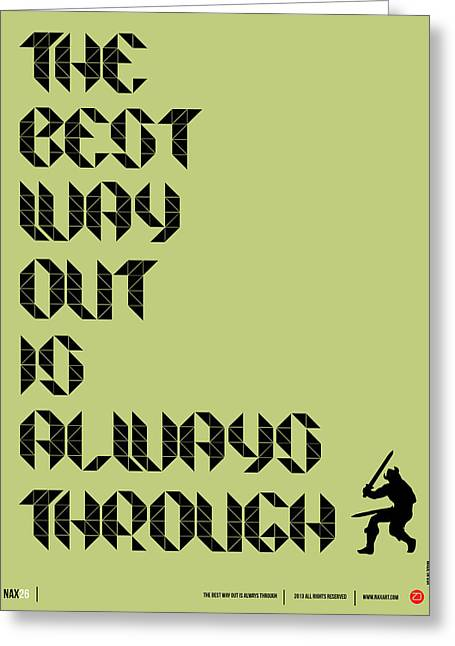 Tha Best Way Out Poster Greeting Card by Naxart Studio