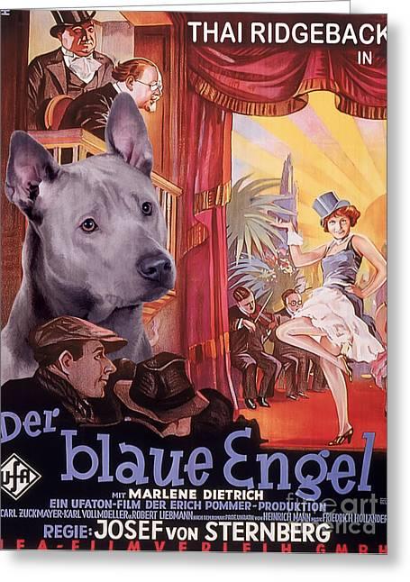 Engels Greeting Cards - Thai Ridgeback Art Canvas Print - Der Blaue Engel Movie Poster Greeting Card by Sandra Sij