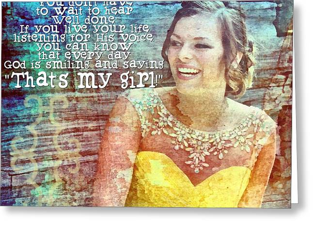 Smiling Jesus Digital Greeting Cards - Thats My Girl Greeting Card by Michelle Greene Wheeler