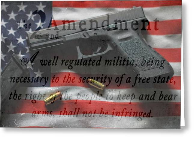 The 2nd Amendment Greeting Card by Dan Sproul