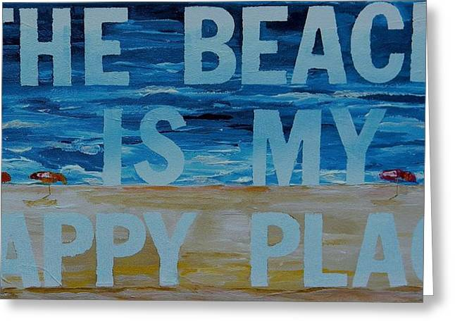 Beach House Decor Greeting Cards - The Beach in my happy place TWO Greeting Card by Patti Schermerhorn