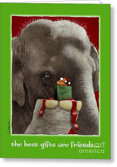 Will Greeting Cards - The Best Gifts Are Friends... Greeting Card by Will Bullas