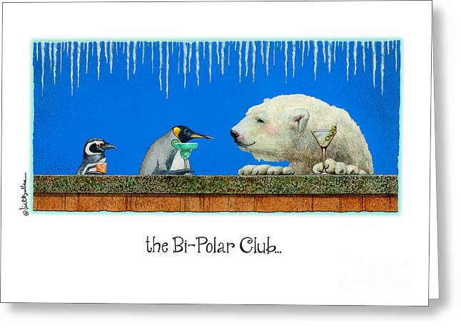 Will Bullis Greeting Cards - The Bipolar Club by Will Bullas Greeting Card by Will Bullas