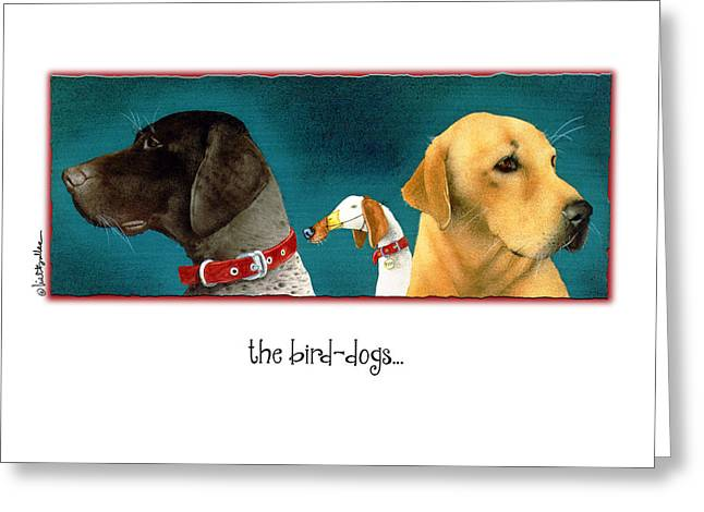 The Bird Dogs... Greeting Card by Will Bullas