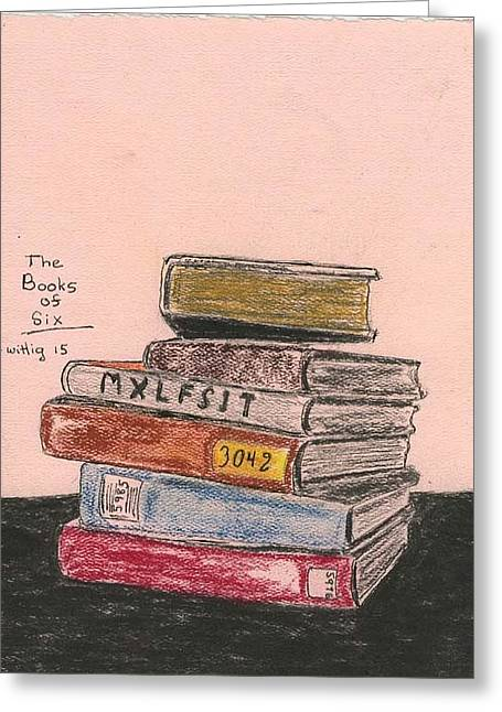 Stacks Of Books Greeting Cards - The Books of Six Greeting Card by Robert Wittig
