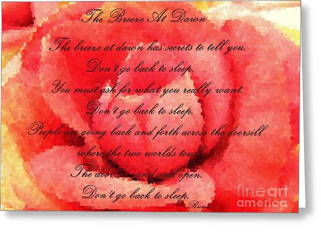 Barbara Griffin Greeting Cards - The Breeze at Dawn - Rose - Rumi Quote - Dont Go Back to Sleep Greeting Card by Barbara Griffin