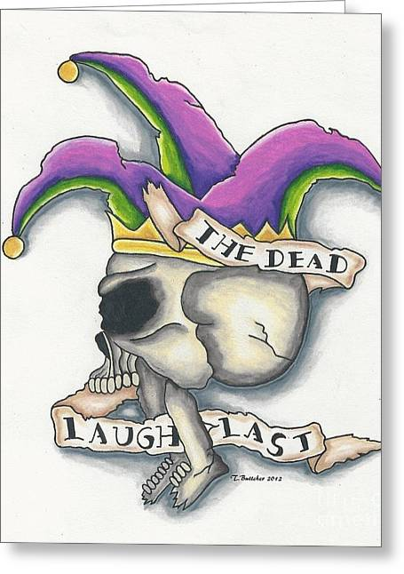 Tattoo Flash Drawings Greeting Cards - The Dead Laugh Last Greeting Card by Tiffany Buttcher