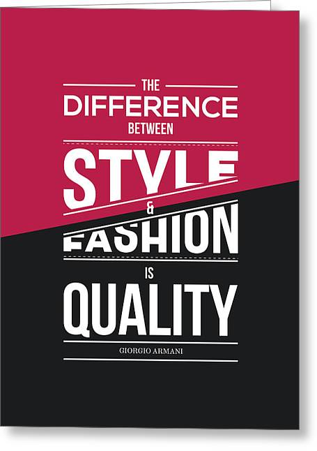 Fashion Digital Art Greeting Cards - The Difference Between Style And Fashion Greeting Card by Lab No 4 - The Quotography Department