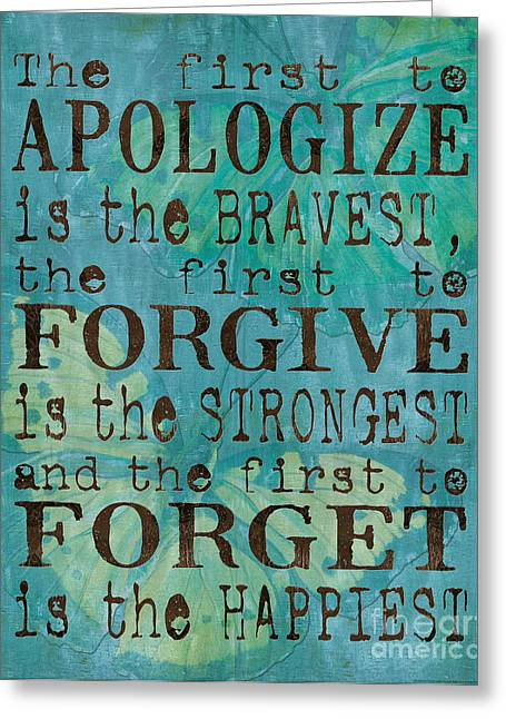 Forgiven Greeting Cards - The First to Apologize Greeting Card by Debbie DeWitt