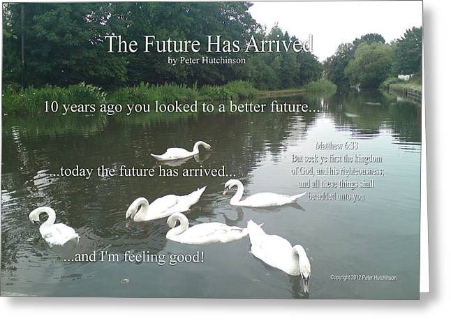 The Future Has Arrived Greeting Card by Bible Verse Pictures