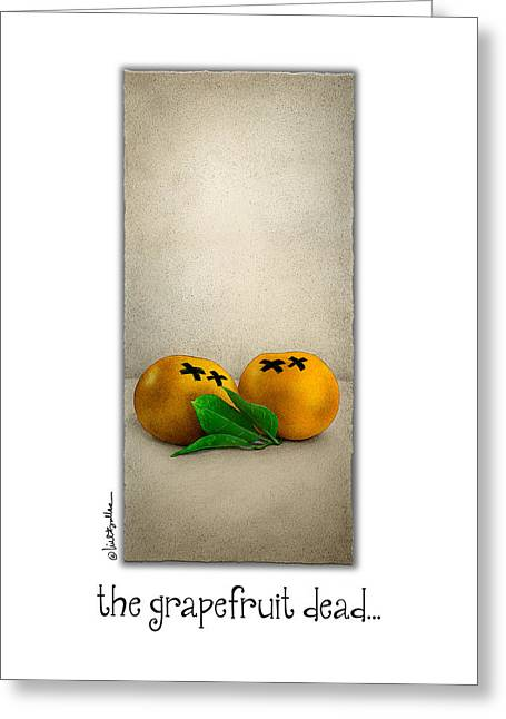 Grapefruit Paintings Greeting Cards - The Grapefruit Dead... Greeting Card by Will Bullas