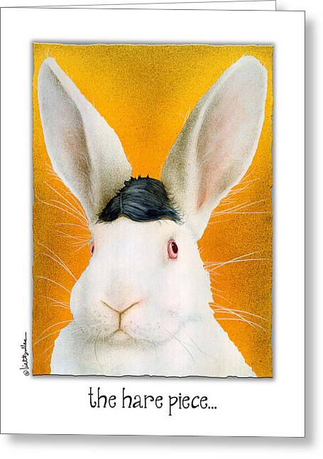 Hare Greeting Cards - The Hare Piece... Greeting Card by Will Bullas