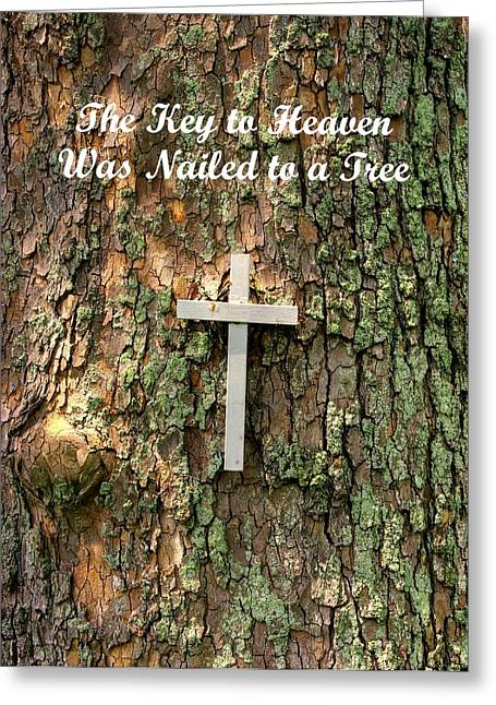 Prophesy Greeting Cards - The Key to Heaven Was Nailed to a Tree - Based on Isaiah 53.5 and Deuteronomy 21.22 Greeting Card by Michael Mazaika
