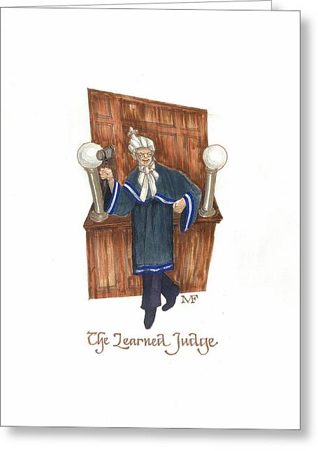 Trial Mixed Media Greeting Cards - The Learned Judge Greeting Card by Marty Fuller