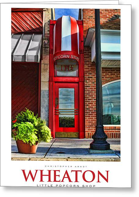 Little Greeting Cards - The Little Popcorn Shop in Wheaton Poster Greeting Card by Christopher Arndt