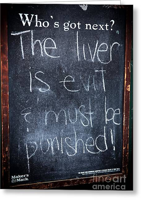 The Liver Is Evil Greeting Card by John Rizzuto