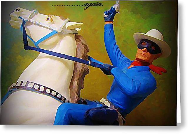 The Lone Ranger Rides Again Greeting Card by John Malone