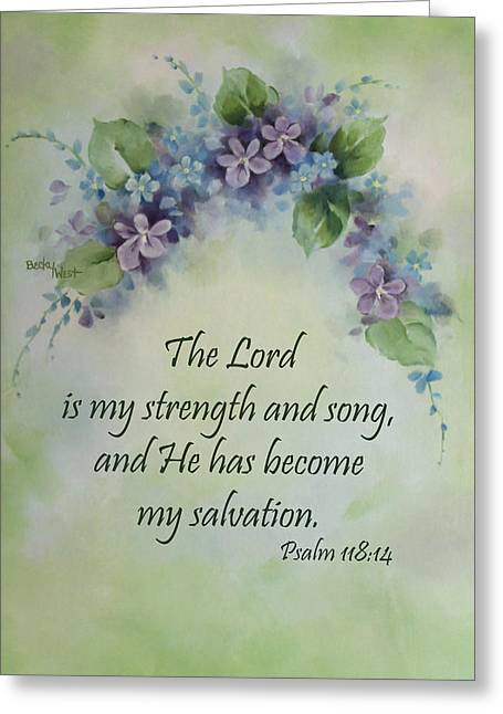 Becky Greeting Cards - The Lord is my strength and song Greeting Card by Becky West