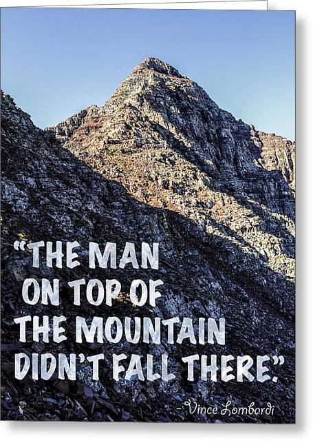 Football Words Greeting Cards - The Man On Top Of The Mountain Didnt Fall There Greeting Card by Aaron Spong