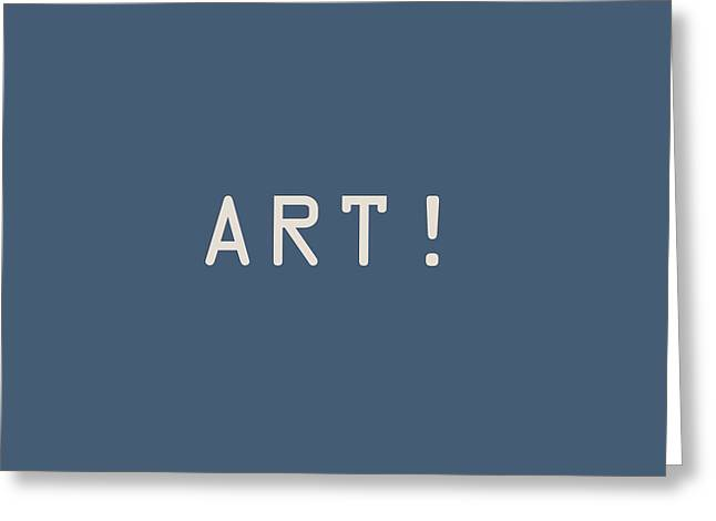 Giclée Fine Art Greeting Cards - The Meaning of Art - Exclamation Greeting Card by Serge Averbukh