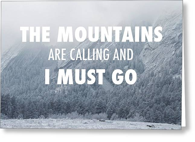 Cu Boulder Greeting Cards - The Mountains are Calling and I Must Go Greeting Card by Aaron Spong