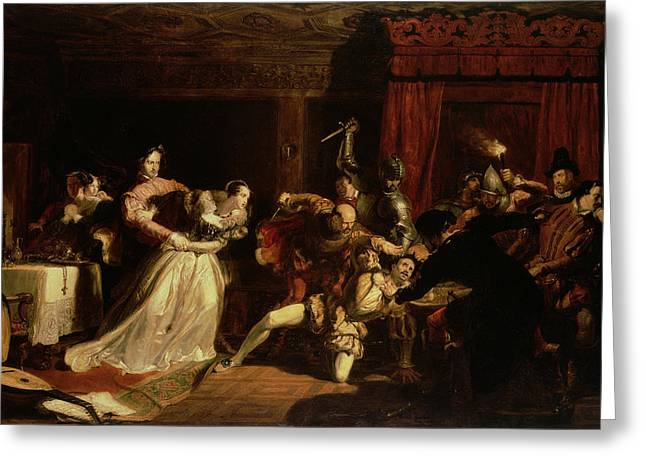 Assassination Greeting Cards - The Murder Of David Rizzio, 1833 Oil On Panel Greeting Card by Sir William Allan
