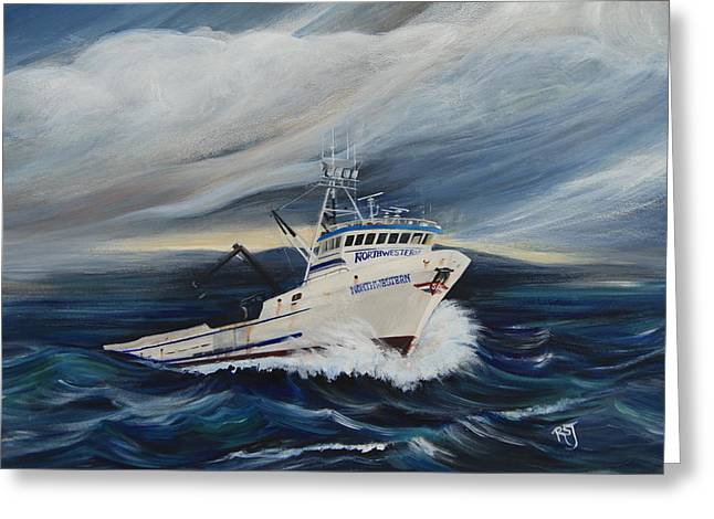 Deadliest Catch Greeting Cards - The Northwestern Greeting Card by Rhonda Shelford Jansen  - RSJ